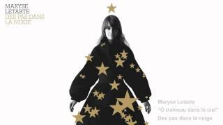 Maryse Letarte - Ô traineau dans le ciel