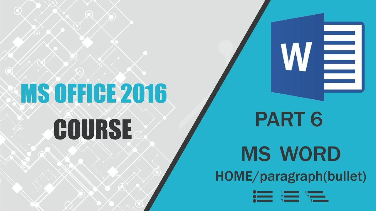 Free Ms Office >> MS OFFICE 2016 Word Home/Paragraph(Bullet) PART 6 [ How To Make Bullet Points MS Word 2016 ...