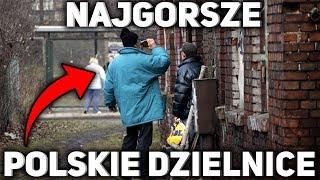 NAJGORSZE POLSKIE DZIELNICE!