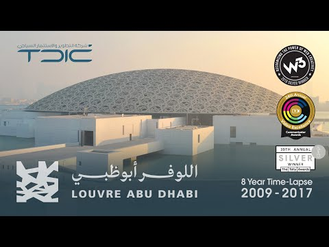 Official Louvre Abu Dhabi Time-Lapse 2009 - 2017