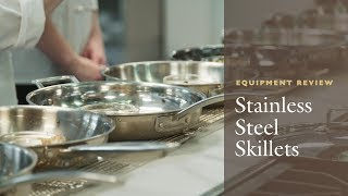 Equipment Review: The Best Stainless Steel Skillet, Our Testing Winners and Why All-Clad is Worth It