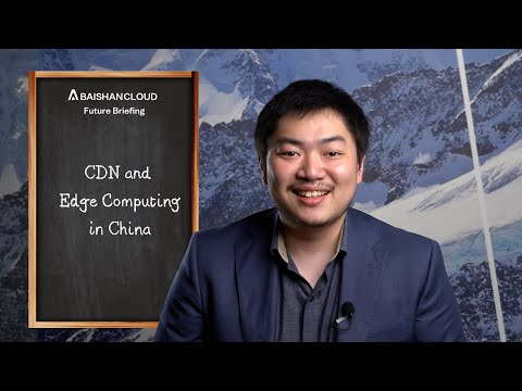 Content Delivery Network and Edge Computing trends in China