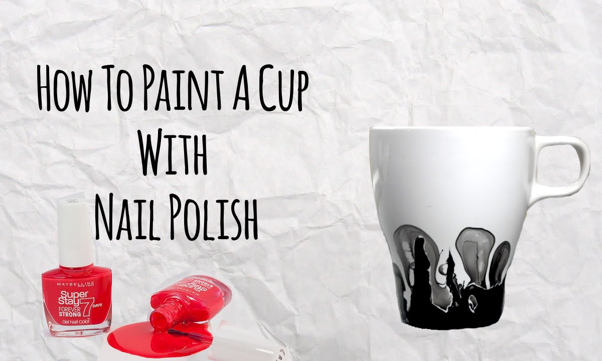 How To Paint A Cup With Nail Polish Master Of Diy