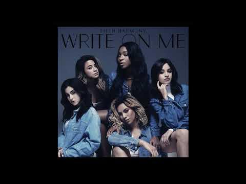 Fifth Harmony - Write On Me - 1 HOUR