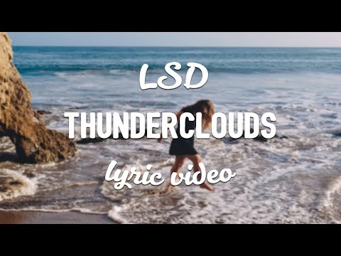 LSD - Thunderclouds (Lyrics) (ft. Sia, Diplo, Labrinth)