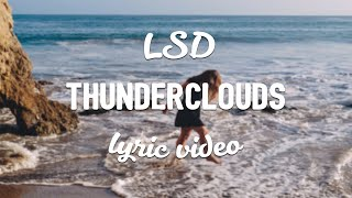 LSD - Thunderclouds (Lyrics) (ft. Sia, Diplo, Labrinth) Mp3