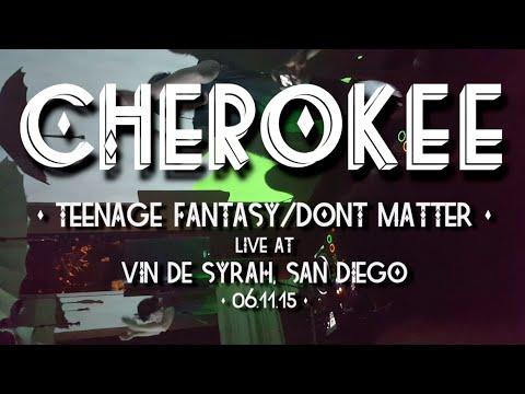 Cherokee - Teenage Fantasy/ Don't Matter live @ Vin De Syrah, San Diego (06.11.15)