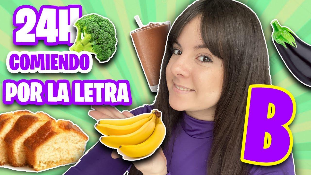 24 Horas Comiendo Por La Letra B Solo Alimentos Con B Reto Gigiis Youtube