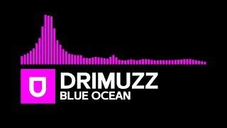 [Trap] - Drimuzz - Blue Ocean [Umusic Records Release]