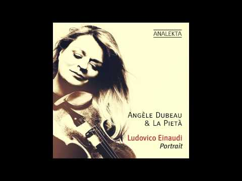 Experience - Ludovico Einaudi by Angèle Dubeau & La Pietà
