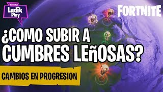 HOW TO CLIMB TO WOOD CUMBRES? FORTNITE SAVE THE WORLD SPANISH GUIDE