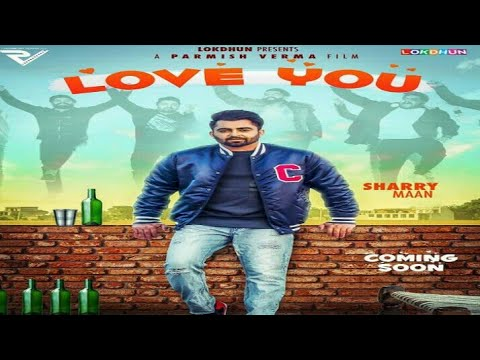 Love You (Full song) Sharry Maan coming...