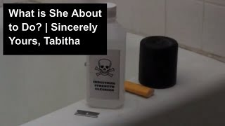 What is She about to Do? | Sincerely Yours, Tabitha