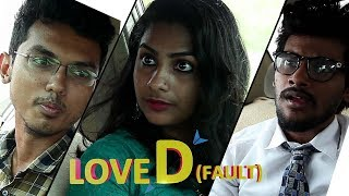 Love D Fault | New Love story after break up |short film | winning short film tamil 2019 | Emotional