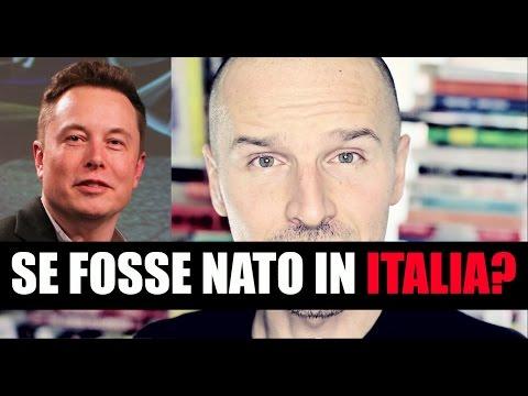 Se Elon Musk fosse nato in Italia...