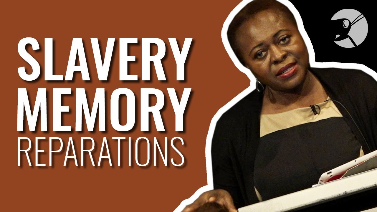 Slavery, Memory and Reparations