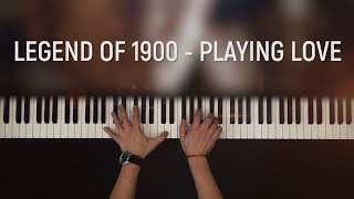 The Legend of 1900 - Playing Love | Yaroslav Oliinyk Piano Cover