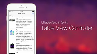 UITableView with Swift Series Pt 2: Use Table View Controller