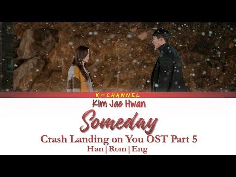 Someday 어떤 날엔 - Kim Jae Hwan 김재환 | Crash Landing On You OST Part 5 | Han/Rom/Eng/가사
