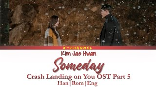 Gambar cover Someday 어떤 날엔 - Kim Jae Hwan 김재환 | Crash Landing on You OST Part 5 | Lyrics 가사 | Han/Rom/Eng