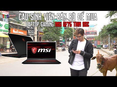 Ông Bố Bán Bò Mua Laptop MSI GF75 Thin 9SC Cho Con Trai