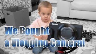 We Bought a Vlogging Camera!