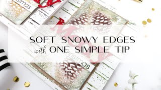 One Simple Tip for Soft Snowy Edges | Pine Bough Christmas Cards