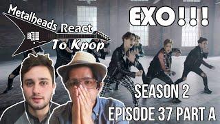 S2 E37 Part A | Metalheads React to Kpop | EXO