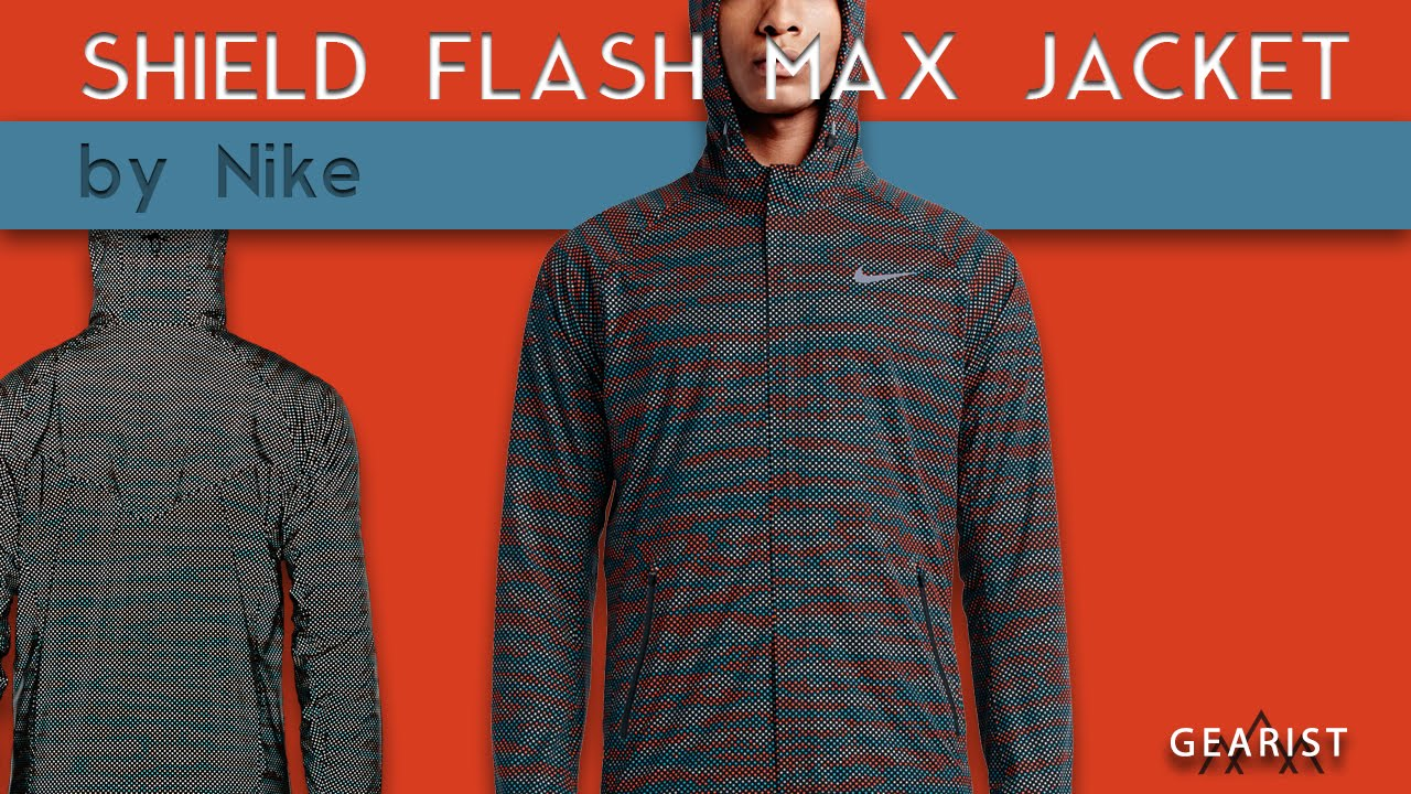 newest 795ed a4504 NIKE SHIELD FLASH MAX JACKET REVIEW   Gearist - YouTube