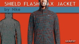NIKE SHIELD FLASH MAX JACKET REVIEW | Gearist