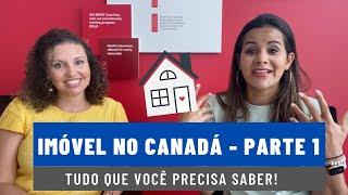 Imóveis no Canadá - Parte 1: Tudo que você precisa saber!