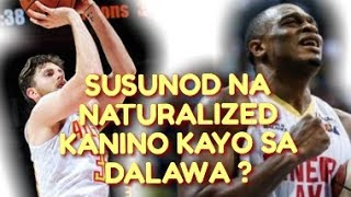 SINO SA KANILANG DALAWA ANG GUSTO NIYO MAGING NATURALIZED PLAYER NG TEAM PILIPINAS?