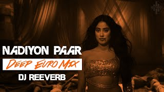 Nadiyon Paar (Let The Music Play) - Euro Remix | Roohi | Sachin-Jigar | Rashmeet, Shamur, IP Singh
