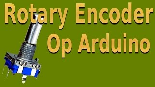 Rotary Encoder op Arduino (zonder extra library)