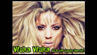 Shakira waka waka remix by DjLow. Fifa South Africa song Remix +Download