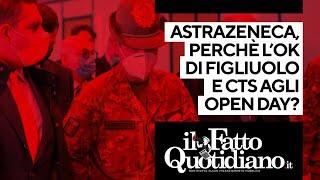 Astrazeneca, perché l'ok di Figliuolo e Cts agli open day?