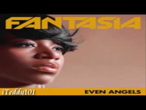 Fantasia - Even Angels [MP3/Download Link] + Full Lyrics