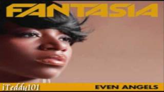 Fantasia - Even Angels [MP3/Download Link] + Full Lyrics