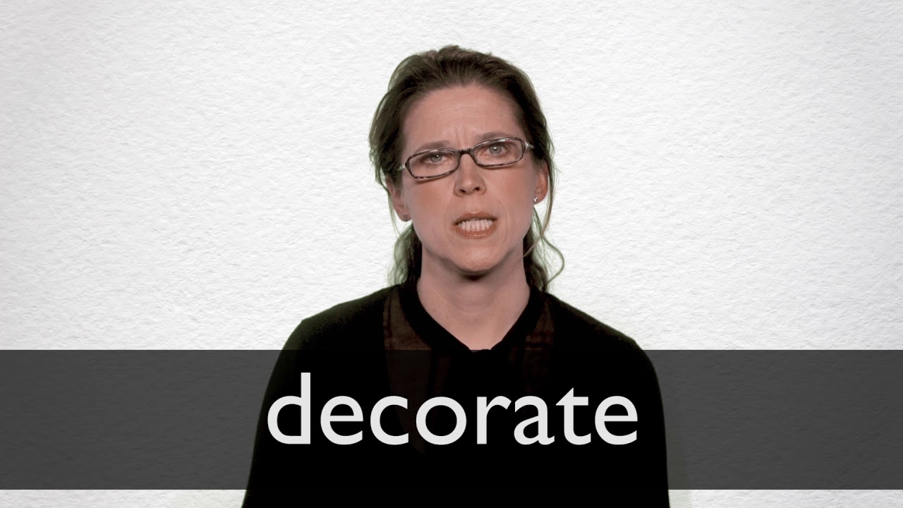 Decorate definition and meaning  Collins English Dictionary