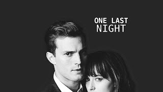 Anastasia & Christian | One Last Night