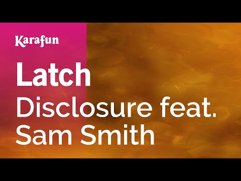 Karaoke Latch - Disclosure *