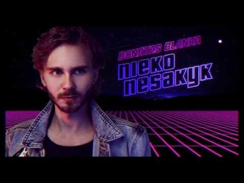 Donatas Blanka - Nieko nesakyk (Official)