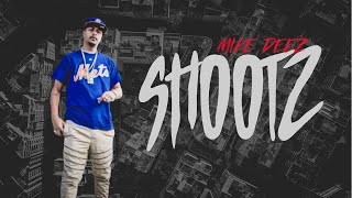 SHOOTZ: FEATURING MIKE DEEZ