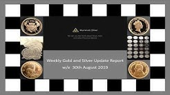 Gold & Silver Weekly Update w/e 30th August 2019
