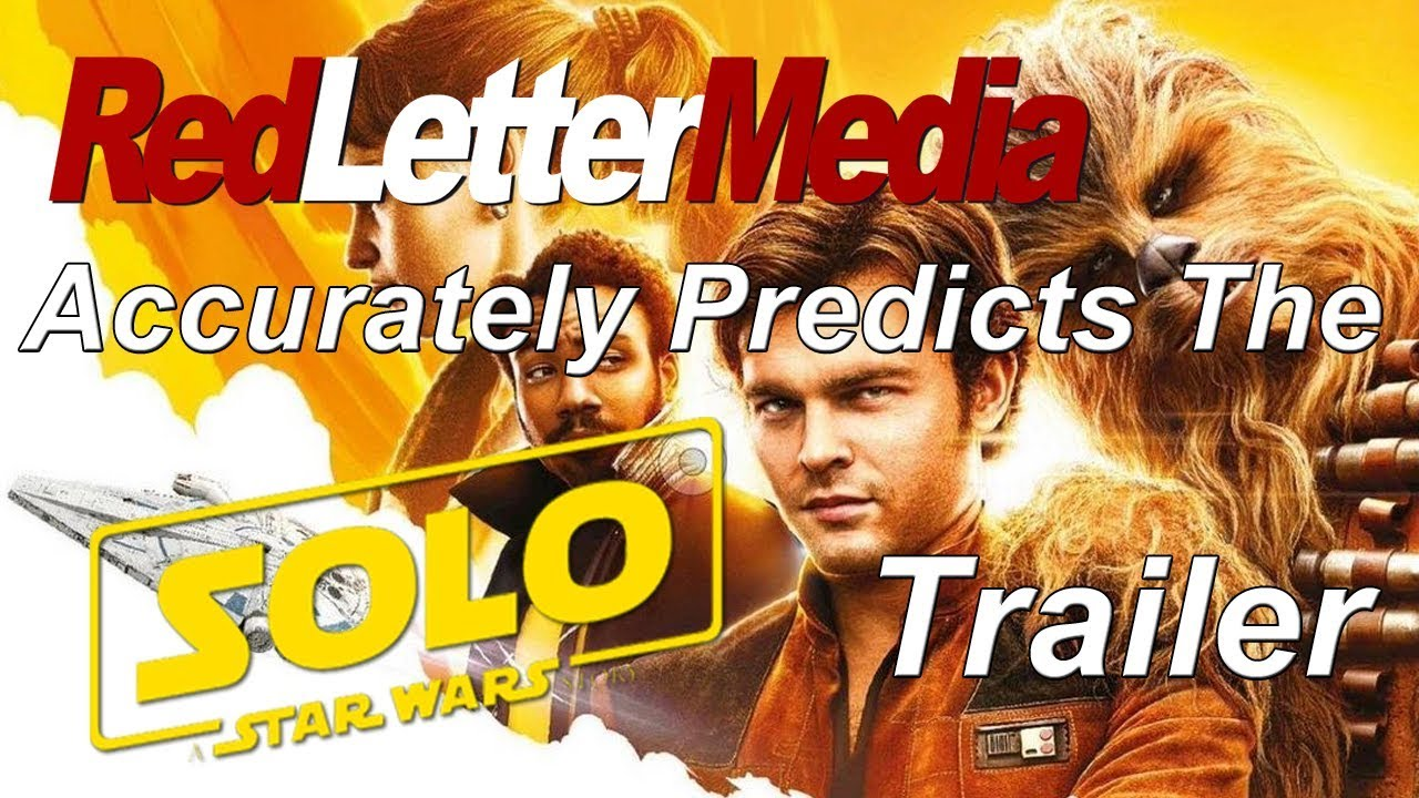 Red Letter Media Accurately Predicts The Star Wars Solo Trailer