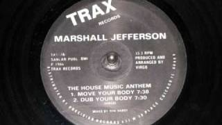 Marshall Jefferson - Move Your Body (Dub Your Body Mix)
