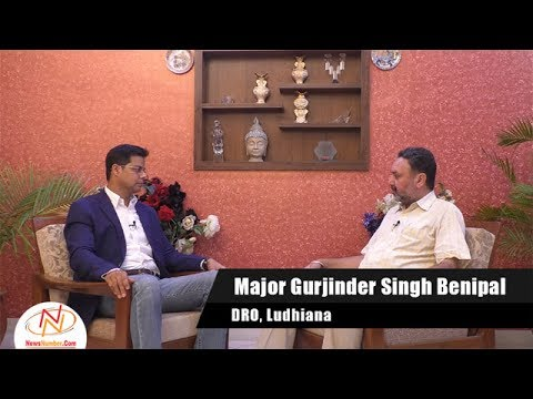 Interview of Major Gurjinder Singh Benipal, DRO, Ludhiana