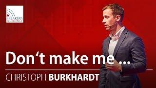 Don't make me... 3 Trends der Zukunft   Christoph Burkhardt