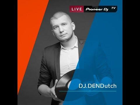 Live Mix @ Pioneer DJ Moscow | PDJTV #djdendutch