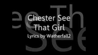 Watch Chester See That Girl video
